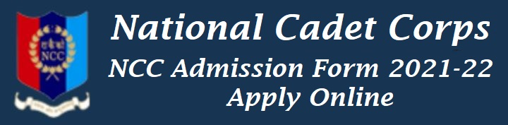 NCC Admission Form 2021-22 For School and College
